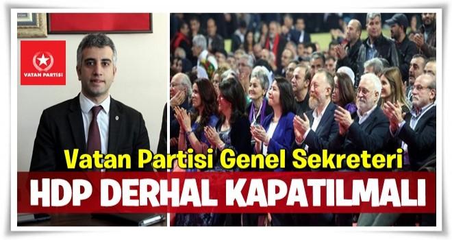'HDP derhal kapatılmalıdır'