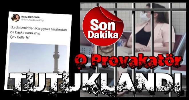 """Camide """"çav bella"""" çalınmasına sevinen CHP'li Banu Özdemir tutuklandı"""
