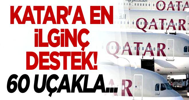Katar'a en ilginç destek! 60 uçakla...
