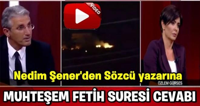 Nedim Şener'den muhteşem 'Fetih Suresi' cevabı!