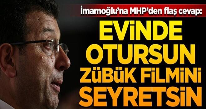İmamoğlu'na MHP'den flaş cevap!