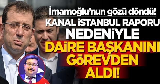 İ.oğlu'nun gözünü nefret bürüdü! Kanal İstanbul raporunu görünce daire başkanını kovdu!