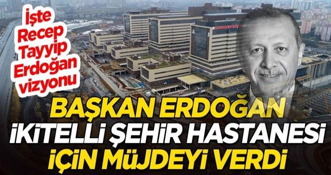 Cumhurbaşkanı Erdoğan, İkitelli Şehir Hastanesi için müjdeyi verdi