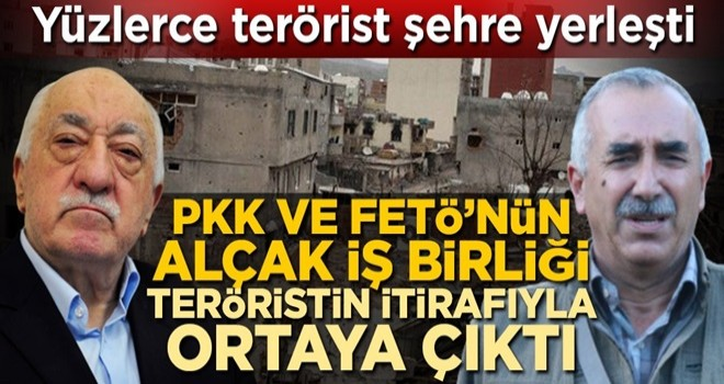 Yüzlerce terörist şehre yerleşti! PKK ve FETÖ'nün alçak iş birliği teröristin itirafıyla ortaya çıktı