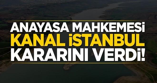 Anayasa Mahkemesi 'Kanal İstanbul' kararını verdi