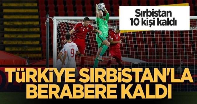 Türkiye Sırbistan'la berabere kaldı