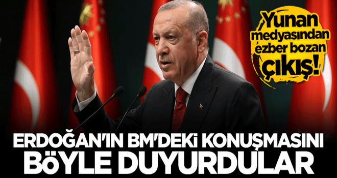 Yunan medyasından ezber bozan çıkış: Erdoğan dünya lideri gibi konuştu