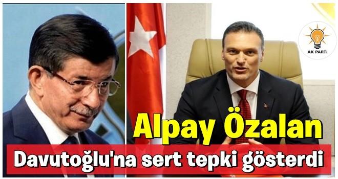 Alpay Özalan'dan Ahmet Davutoğlu'na sert sözler!