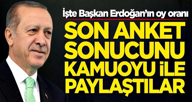 Son anket sonucunu kamuoyu ile paylaştılar! İşte Başkan Erdoğan'ın oy oranı