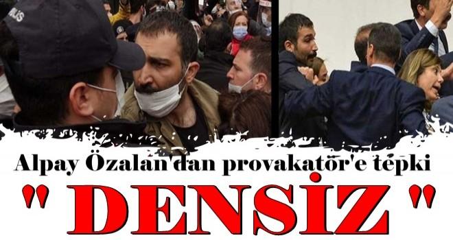Alpay Özalan'dan polislere saldıran Barış Atay'a tepki
