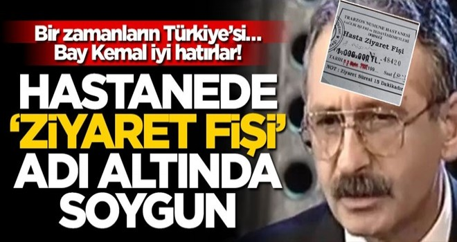 Bir zamanların Türkiye'si… Bay Kemal iyi hatırlar! Hastanede 'ziyaret fişi' adı altında soygun