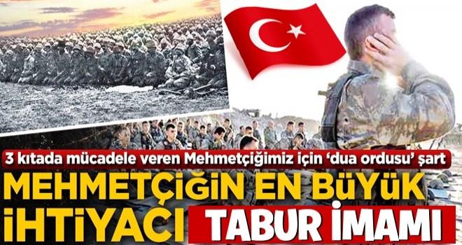Mehmetçiğin en büyük ihtiyacı din subayı