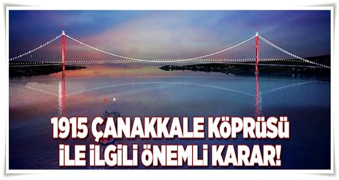 1915 Çanakkale Köprüsü 2023'ten önce açılacak .