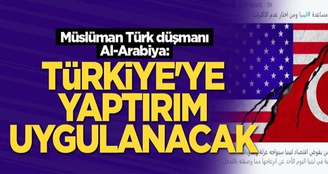Müslüman Türk düşmanı Al-Arabiya: Türkiye'ye yaptırım uygulanacak