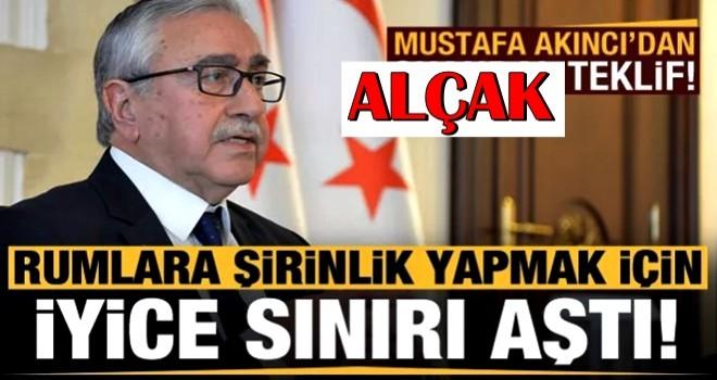 Mustafa Akıncı iyice sınırı aştı! Skandal teklif