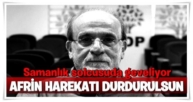 HDP'li vekil haddini aştı! Afrin Harekatı durdurulsun...