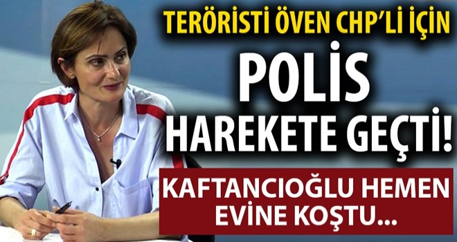 Polis, DHKP-C teröristini öven CHP'li için harekete geçti! Kaftancıoğlu hemen evine koştu