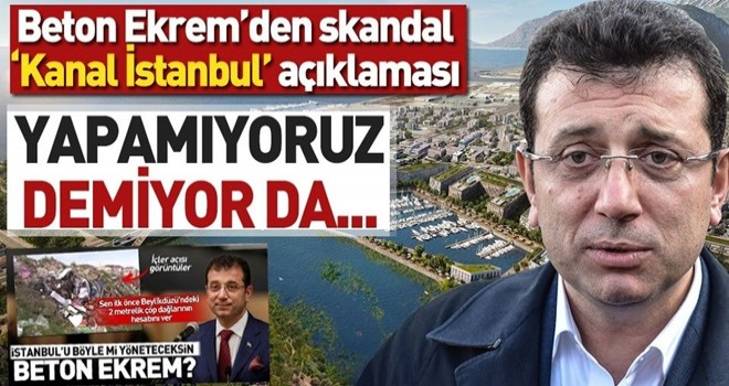Ekrem İmamoğlu'ndan 'Kanal İstanbul' ile ilgili skandal ifadeler!