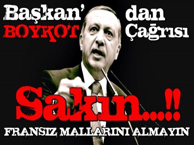 Başkan Erdoğan'dan Fransız mallarına boykot çağrısı
