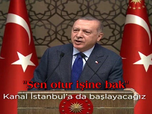 Başkan Erdğan'dan İBB ekrem'e ''Sen otur işine bak''