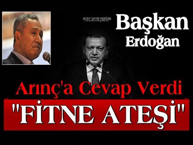 Başkan Erdoğan'dan Bülent Arınç'ın sözlerine sert cevap!