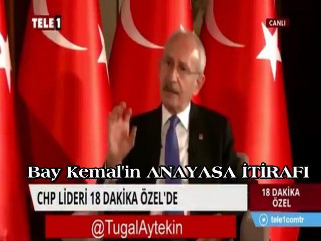 Bay Kemal'in ANAYASA İTİRAFI